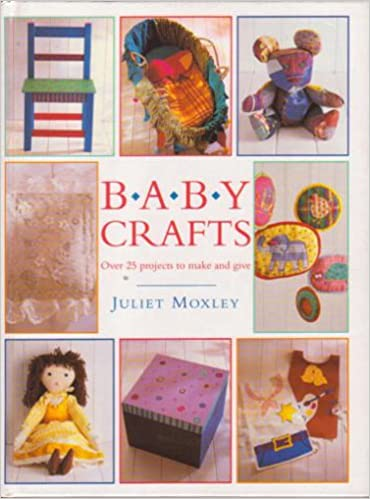 Baby Crafts: 25 Projects to Make and Give