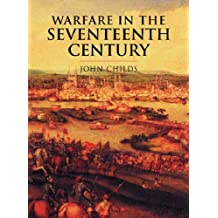 Warfare In The Seventeenth Century (Cassell'S History Of Warfare)