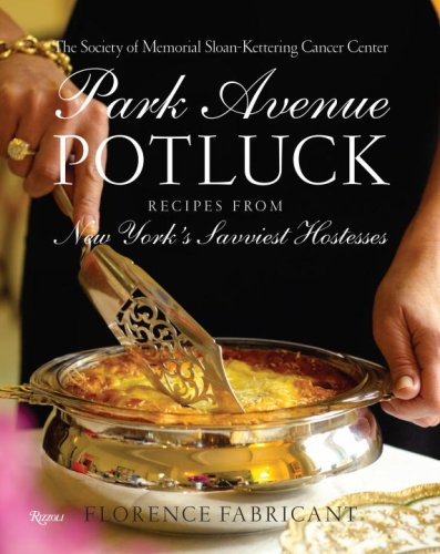 park-avenue-potluck-recipes-from-new-yorks-savviest-hostesses-with-recipes-from-new-yorks-savviest-h