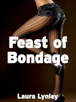 Feast of Bondage (BDSM Erotica, Spanking, Lesbian Femdom) (English Edition) par [Lynley, Laura]
