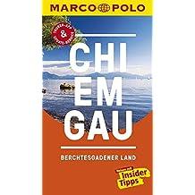 MARCO POLO Reiseführer Chiemgau, Berchtesgadener Land: Reisen mit Insider-Tipps. Inklusive kostenloser Touren-App & Update-Service