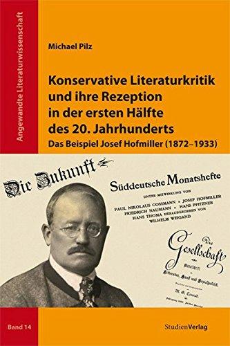 Konservative Literaturkritik und ihre Rezeption in der ersten Hälfte des 20. Jahrhunderts: Das Beispiel Josef Hofmiller (1872-1933) (Angewandte Literaturwissenschaft)
