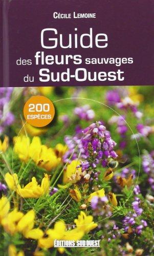 GUIDE DES FLEURS SAUVAGES DU SUD-OUEST par LEMOINE