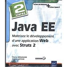 Java EE - Coffret de 2 livres : Maîtrisez le développement d'une application Web avec Struts 2