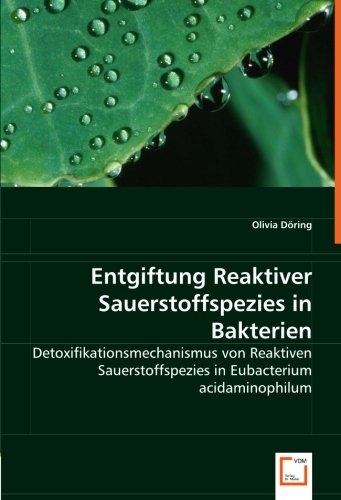Entgiftung Reaktiver Sauerstoffspezies in Bakterien: Detoxifikationsmechanismus von Reaktiven Sauerstoffspezies in Eubacterium acidaminophilum