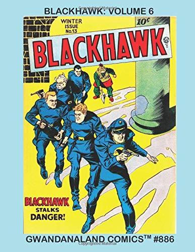Domain Collection (Blackhawk: Volume 6: Gwandanaland Comics #886 --- Continuing the Largest Public Domain Blackhawk Collection in Print!)