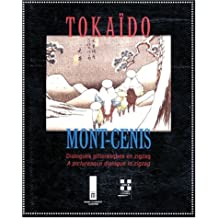 Du Tokaido au Mont-Cenis : Dialogues pittoresques en zigzag : FROM TOKAIDO TO MONT-CENIS. A picturesc dialogue in zigzag