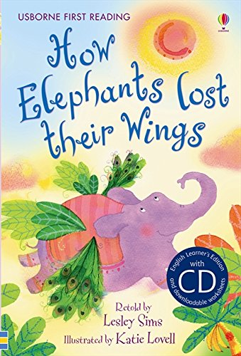 How elephants lost their wings. Con CD (Prime letture)