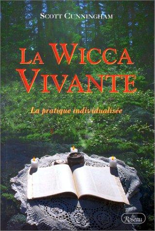 La Wicca vivante : La Pratique individualisée