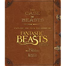 The Case of Beasts: Explore the Film Wizardry of Fantastic Beasts and Where to Find Them by Mark Salisbury (2016-11-18)