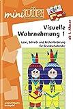 miniLÜK: Visuelle Wahrnehmung 1: Lese-, Schreib- und Rechenförderung für Grundschulkinder