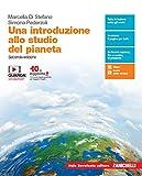 Una introduzione allo studio del pianeta. Per le Scuole superiori. Con e-book. Con espansione online