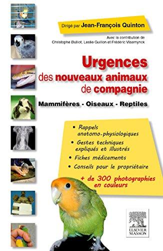 Urgences des nouveaux animaux de compagnie: Mammifères - Oiseaux - Reptiles