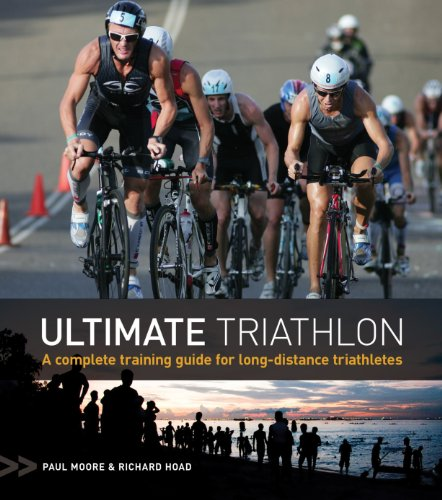 Ultimate Triathlon: A complete training guide for long-distance triathletes por Paul Moore