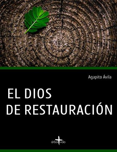 El Dios de Restauración por Agapito  Ávila