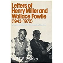 Letters of Henry Miller and Wallace Fowlie (1943-1972)