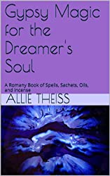 Gypsy Magic for the Dreamer's Soul (English Edition)