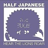 Songtexte von Half Japanese - Hear the Lions Roar