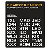 The Art of the Airport: The World´s Most Beautiful Terminals