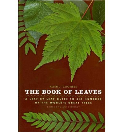 [(The Book of Leaves : A Leaf-By-Leaf Guide to Six Hundred of the World's Great Trees)] [By (author) Allen J Coombes ] published on (November, 2010)