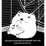 The Diary of Edward the Hamster, 1990 to 1990