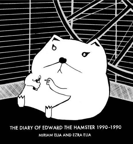 The Diary of Edward the Hamster, 1990 to 1990 /Anglais por Miriam Elia