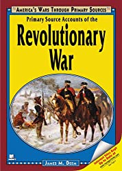 Primary Source Accounts of the Revolutionary War (America's Wars Through Primary Sources)