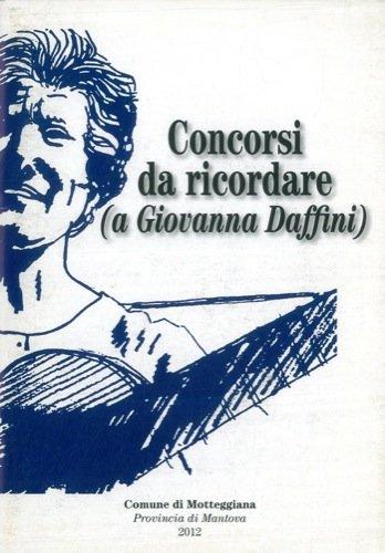 Concorsi da ricordare (a Giovanna Daffini)( dall'Archivio Nazionale