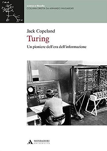 Turing. Un pioniere dell'era dell'informazione