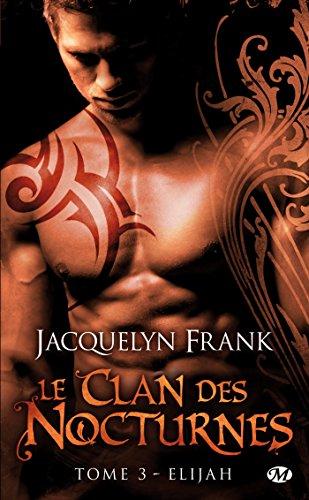 Le Clan des Nocturnes, Tome 3: Elijah par Jacquelyn Frank