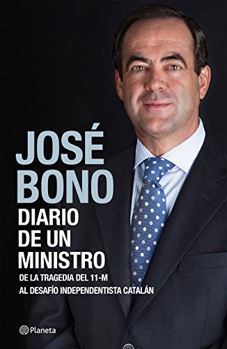 Diario de un ministro: De la tragedia del 11-M al desafío ...