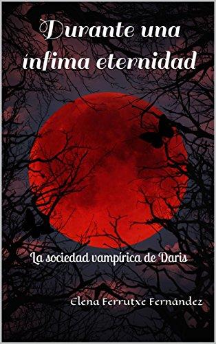 Durante una ínfima eternidad: La sociedad vampírica de Daris