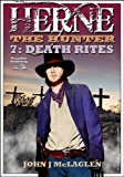 Death Rites (A Herne the Hunter Western Book 7)