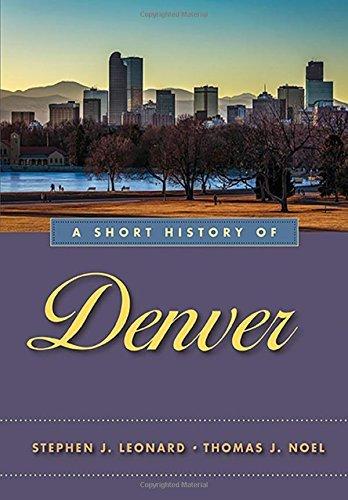 A Short History of Denver by Stephen J. Leonard (2016-09-20)