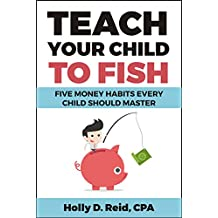 Teach Your Child to Fish: Five Money Habits Every Child Should Master (English Edition)