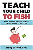 Teach Your Child to Fish: Five Money Habits Every Child Should Master