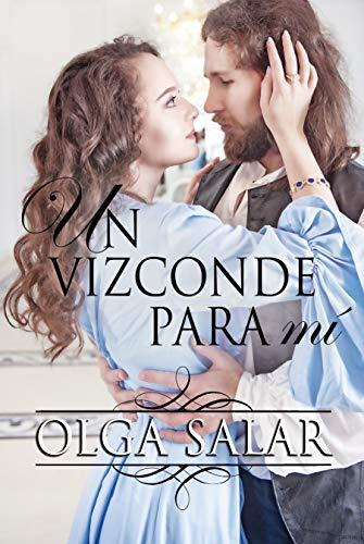 Un vizconde para mí (Serie Nobles nº 3) por Olga Salar