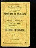 hypnotisme et magn?tisme somnambulisme suggestion et t?l?pathie influence personnelle partie th?orique pratique suite historique occultisme exp?rimental