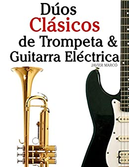 Dúos Clásicos de Trompeta & Guitarra Eléctrica: Piezas fáciles de Bach, Strauss, Tchaikovsky