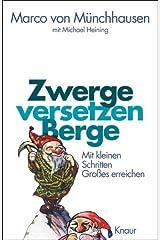 Zwerge versetzen Berge: Mit kleinen Schritten Großes erreichen Kindle Ausgabe