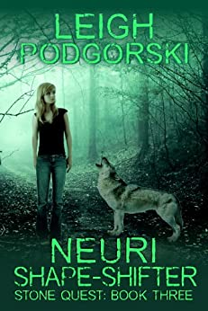 Neuri Shape-Shifter (Stone Quest Book 3) by [Podgorski, Leigh]