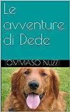 Scarica Libro Le avventure di Dede (PDF,EPUB,MOBI) Online Italiano Gratis