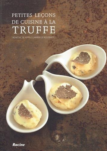 Petites leçon de cuisine à la truffe par Bénédicte Appels / Mireille Roobaert