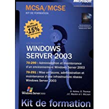 Windows Server 2003 Coffret en 2 volumes : Administration et maintenance d'un environnement Windows Server 2003 ; Mise en oeuvre, administration et ... infrastructure réseau Windows Server 2003