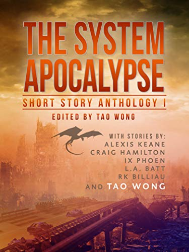 The System Apocalypse Short Story Anthology Volume 1: A LitRPG post-apocalyptic fantasy and science fiction anthology (English Edition)