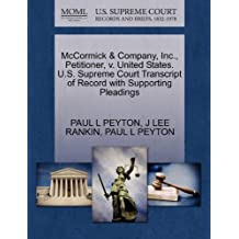 McCormick & Company, Inc., Petitioner, v. United States. U.S. Supreme Court Transcript of Record with Supporting Pleadings by PAUL L PEYTON (2011-10-28)