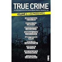 True Crime - tome 1 Les prototypes (01)