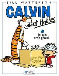 Calvin et Hobbes, tome 21 : Je suis trop génial