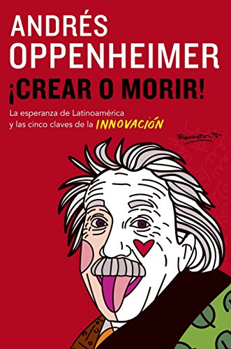 Crear O Morir: (Create or Die) (Vintage Espanol) por Andres Oppenheimer