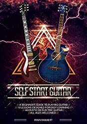 Self Start Guitar: Beginner's Guide to Playing Guitar (English Edition)